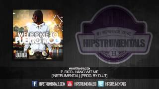 P. Rico - Hang WIt Me [Instrumental] (Prod. By DJJT) + DOWNLOAD LINK