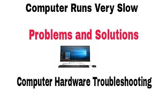 Computer Running Very Slow Troubleshooting || Computer Problem and Solutions ||