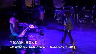 TRASH BOND - Laon 26 avril 2018 - Live performance - Emmanuel LEROUGE  - Nicolas PROST