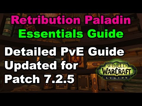Retribution Paladin Essentials Guide - Updated for Patch 7.2.5
