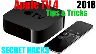 APPLE TV 4 TIPS & TRICKS 2018 Secret HACKS How To APPLE TV 4K Tutorial Video Showing HIDDEN FEATURES