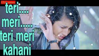 Teri meri kahani new hindi songs whatsapp status||Himesh Reshmiya Studio Happy Hardy||ranu mondal