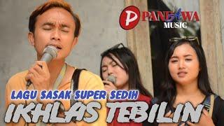 Lagu Sasak Sedih Ikhlas Ku Tebilin Versi Pandawa Music