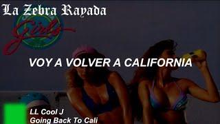 LL Cool J - Going Back To Cali (Sub Español)