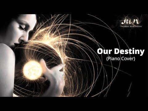 Our Destiny (Piano Cover)