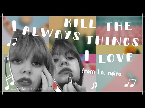 I Always Kill The Things I Love | L.A. Noire | Cover