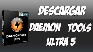 Daemon Tools Ultra 5 | Tutorial De Instalacion | 2019
