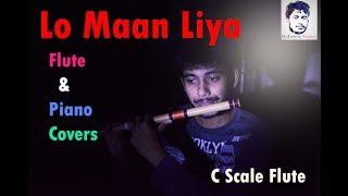 Lo Maan Liya |Raaz Reboot |Flute & Piano Cover | |Instrumental| 2018 |Ft. Tonmay Chakraborty|