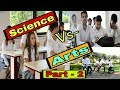 Science Vs Arts Students | Part 2 | 2018 New Addition Full  Comedy 😂| Comedy SuperFast  |