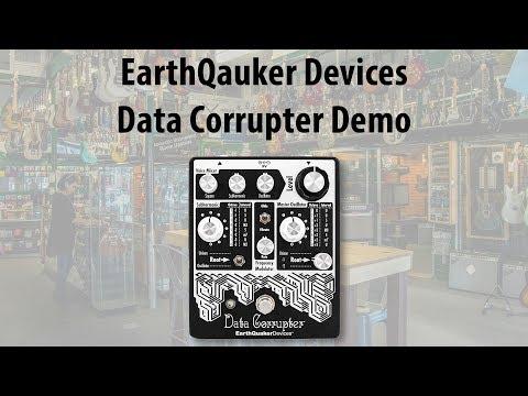Earthquaker Devices Data Corrupter Rundown