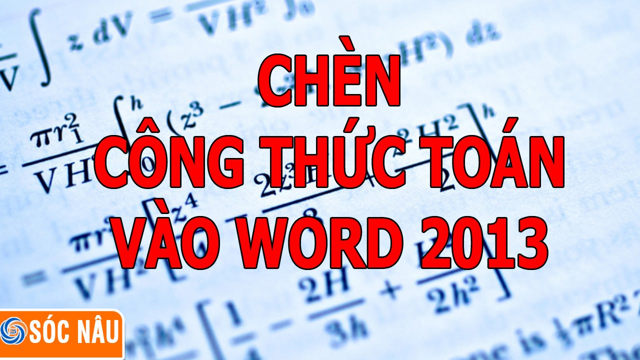 Cách chèn công thức toán học vào Word 2013