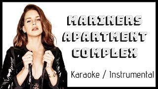 Baixar Lana Del Rey - Mariners Apartment Complex KARAOKE (Instrumental Lyric Video)