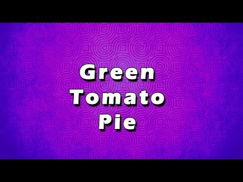 Green Tomato Pie | EASY TO LEARN | EASY RECIPES