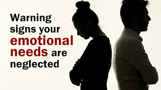 6 Warning Signs Your Emotional Needs Are Not Met In A Relationship