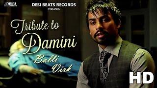 Tribute To Damini ● Balli Virk ● New Punjabi Songs 2017 ● Desi Beats Records