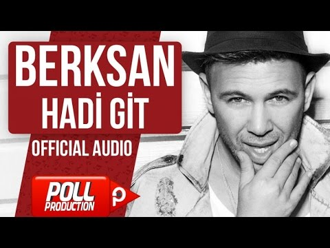 Berksan - Hadi Git - (Official Audio)