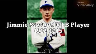 Jimmie Savage, MLB Player   1912-1915
