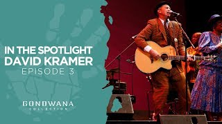 In The Spotlight With David Kramer - Episode Three