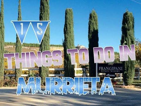 Top 15 Things To Do In Murrieta, California