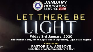 RCCG JANUARY 2020 HOLY GHOST SERVICE - LET THERE BE LIGHT