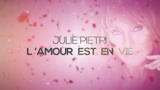 L'AMOUR EST EN VIE - Julie PIETRI