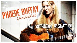 Phoebe Buffay / Acoustic Friends Parody