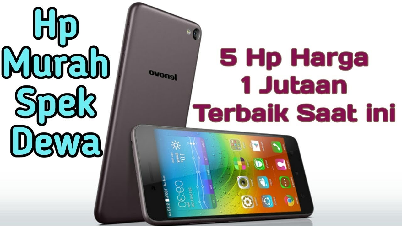 Daftar Hp Android 4g Murah Harga 1 Jutaan Punya Ram 2gb Youtube