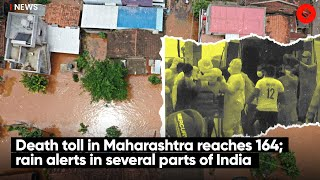 Death toll in Maharashtra reaches 164; rain alerts in several parts of India