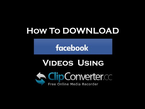 How To Download FaceBook Videos using ClipConverter.cc for FREE (2019-02-19)