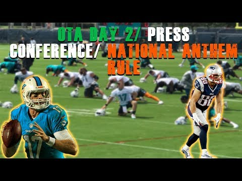 OTA Day 2/ Player Press Conference/ National Anthem Policy [ Miami Dolphins Fan Reaction]