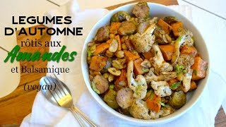 Vegan | Légumes d'automne rôtis aux Amandes et Balsamique (Pois chiches) [CC]