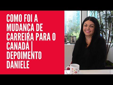 COMO FOI A MUDANÇA DE CARREIRA PARA O CANADÁ | DEPOIMENTO DANIELE