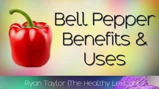 Bell Peppers: Benefits and Uses