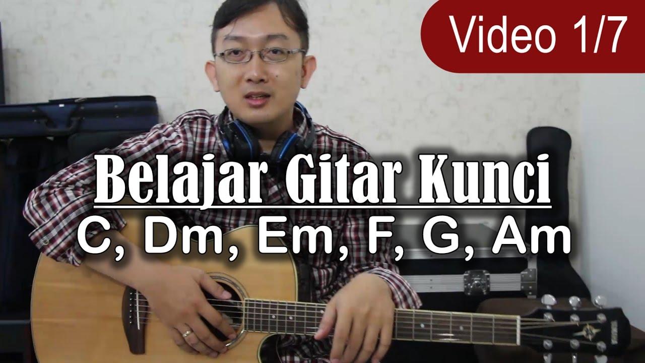 cara mudah dan cepat belajar gitar belajar kunci gitar c dm em f g am youtube. Black Bedroom Furniture Sets. Home Design Ideas
