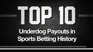 Top 10 Underdog Payouts in Sports Betting History