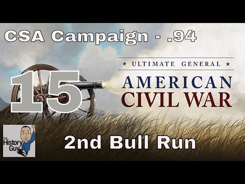 2ND BULL RUN - ONLY 2500 CASUALTIES! - Ultimate General: Civil War version .94 - CSA Campaign #15