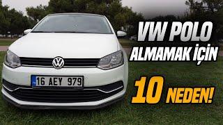 VW Polo Almamak İçin 10 Neden ! - Neden Alınmaz?