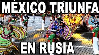 Astonishing performance of Mexico in the Red Square.