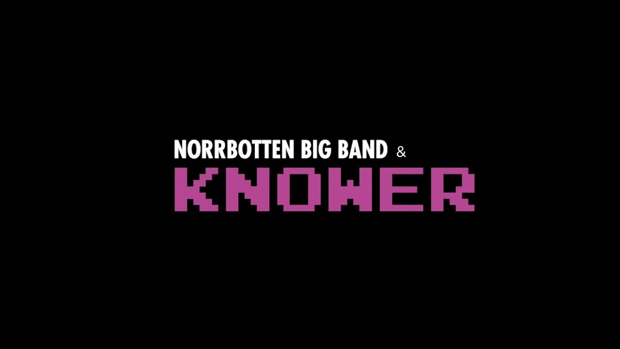 Let Go - Norrbotten Big Band and KNOWER
