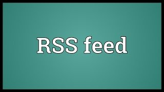 RSS feed Meaning