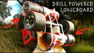 Electric Longboard Made From a Drill!?!? - You Can Do This Right Now!!!