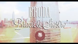 "Repeat youtube video BRODA-""Bracie&Siostro"" [Official Video]"