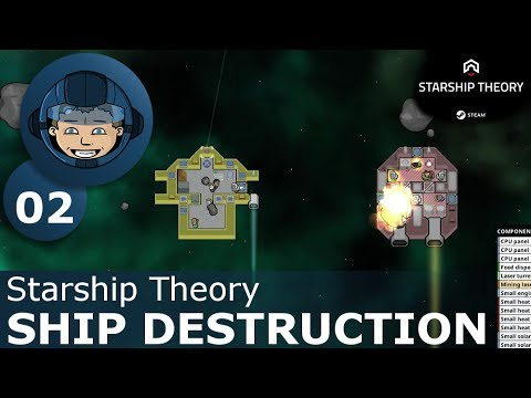 SHIP DESTRUCTION - Starship Theory: Ep. #2 - Gameplay & Walkthrough