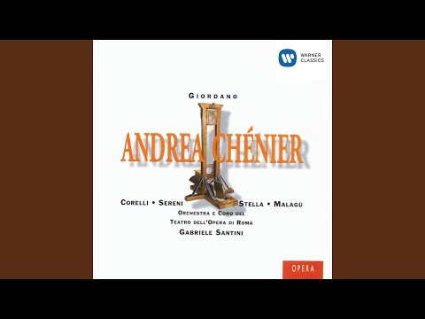 Andrea Chénier (1994 Remastered Version) , ATTO SECONDO: Udite! Son sola! Ora soave, sublime...