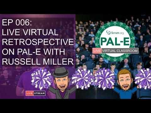 "<span class=""title"">Ep 006: Live Virtual Retrospective On PAL-e with Russell Miller</span>"