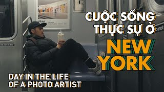 CUỘC SỐNG Ở NEW YORK | A DAY IN THE LIFE OF A PHOTO ARTIST IN NEW YORK CITY
