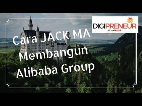 Cara Jack Ma Membangun Alibaba Group