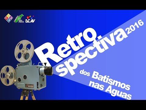 """""""RETROSPECTIVA DOS BATISMOS DE 2016"""" - (((75 almas)))Quadrangular Matilde-Vilar"""