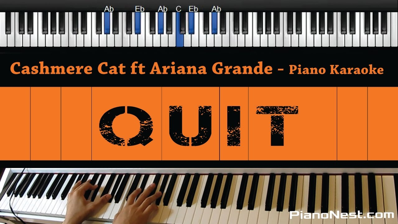 cashmere-cat-quit-ft-ariana-grande-piano-karaoke-sing-along-cover-with-lyrics-pianonest