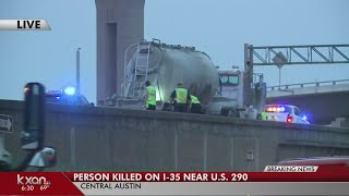 Person killed on I-35 at US 290 Monday morning